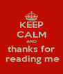 KEEP CALM AND thanks for  reading me - Personalised Poster A4 size