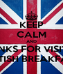 KEEP CALM AND THANKS FOR VISITING BRITISH BREAKFAST - Personalised Poster A4 size