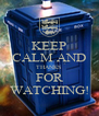 KEEP CALM AND THANKS FOR WATCHING! - Personalised Poster A4 size
