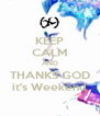 KEEP CALM AND THANKS GOD it's Weekend - Personalised Poster A4 size
