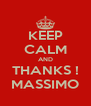 KEEP CALM AND THANKS ! MASSIMO - Personalised Poster A4 size