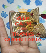 KEEP CALM AND THANKS QUEEN TAHIA - Personalised Poster A4 size
