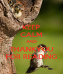 KEEP CALM AND THANKYOU FOR READING - Personalised Poster A4 size