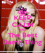 KEEP CALM AND The Best Damn Thing - Personalised Poster A4 size