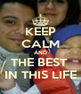 KEEP CALM AND THE BEST  IN THIS LIFE - Personalised Poster A4 size