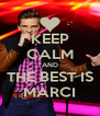 KEEP CALM AND THE BEST IS MARCI - Personalised Poster A4 size