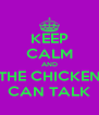 KEEP CALM AND THE CHICKEN CAN TALK - Personalised Poster A4 size
