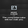 KEEP CALM AND The companian cube will not stab you. - Personalised Poster A4 size