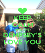 KEEP CALM AND THE DEMPSEY'S LOVE YOU - Personalised Poster A4 size