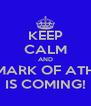 KEEP CALM AND THE MARK OF ATHENA IS COMING! - Personalised Poster A4 size