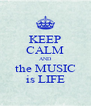 KEEP CALM AND the MUSIC is LIFE - Personalised Poster A4 size