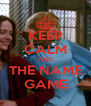 KEEP CALM AND THE NAME GAME - Personalised Poster A4 size
