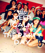 KEEP CALM AND THE PARTY DAY - Personalised Poster A4 size