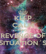KEEP CALM AND THE REVENGE OF THE SITUATION´S - Personalised Poster A4 size