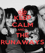 KEEP CALM AND... THE RUNAWAYS - Personalised Poster A4 size