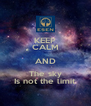 KEEP CALM AND The sky Is not the limit - Personalised Poster A4 size
