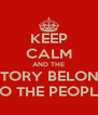 KEEP CALM AND THE VICTORY BELONGS  TO THE PEOPLE - Personalised Poster A4 size
