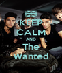 KEEP CALM AND The Wanted - Personalised Poster A4 size