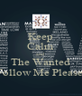 Keep Calm and The Wanted Follow Me Please  - Personalised Poster A4 size