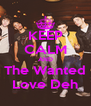 KEEP CALM AND The Wanted Love Deh - Personalised Poster A4 size