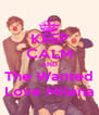 KEEP CALM AND The Wanted Love Milena - Personalised Poster A4 size