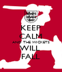KEEP CALM AND THE WICKETS WILL  FALL - Personalised Poster A4 size