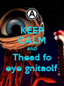 KEEP CALM AND Thead fo eye gnitaolf - Personalised Poster A4 size