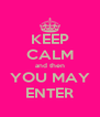 KEEP CALM and then YOU MAY ENTER - Personalised Poster A4 size