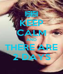 KEEP CALM AND THERE ARE 2 DAYS - Personalised Poster A4 size