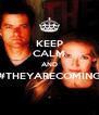 KEEP CALM AND #THEYARECOMING  - Personalised Poster A4 size