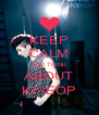 KEEP CALM AND THINK ABOUT KISEOP - Personalised Poster A4 size