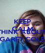 KEEP CALM AND THINK ABOUT  MARGARET COLEMAN - Personalised Poster A4 size