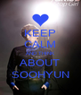 KEEP CALM AND THINK ABOUT SOOHYUN - Personalised Poster A4 size