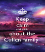 Keep calm and think  about the Cullen family  - Personalised Poster A4 size