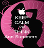 KEEP CALM AND THINK Ann Summers  - Personalised Poster A4 size