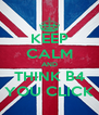 KEEP CALM AND THINK B4 YOU CLICK - Personalised Poster A4 size