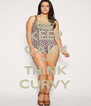 KEEP CALM AND THINK CURVY - Personalised Poster A4 size