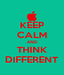 KEEP CALM AND THINK DIFFERENT - Personalised Poster A4 size