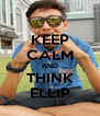KEEP CALM AND THINK ELLIP - Personalised Poster A4 size