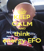 KEEP CALM AND think energy EFO - Personalised Poster A4 size