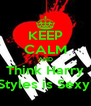 KEEP CALM AND Think Harry Styles is Sexy! - Personalised Poster A4 size
