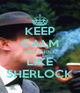 KEEP CALM AND THINK LIKE SHERLOCK - Personalised Poster A4 size