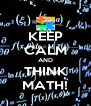 KEEP CALM AND THINK MATH! - Personalised Poster A4 size