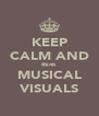 KEEP CALM AND think MUSICAL VISUALS - Personalised Poster A4 size