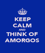 KEEP CALM AND THINK OF AMORGOS - Personalised Poster A4 size