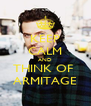 KEEP CALM AND THINK OF  ARMITAGE - Personalised Poster A4 size