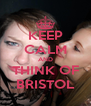 KEEP CALM AND THINK OF BRISTOL - Personalised Poster A4 size