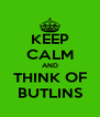KEEP CALM AND THINK OF BUTLINS - Personalised Poster A4 size