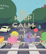 KEEP CALM AND Think of Dum ways to die - Personalised Poster A4 size