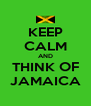 KEEP CALM AND THINK OF JAMAICA - Personalised Poster A4 size